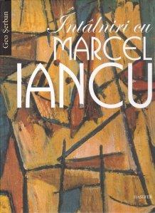 Intalniri cu Marcel Iancu