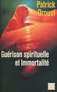 Guerison spirituelle et Immortalite