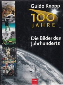 100 Jahre Die Bilder des Jahrhunderts