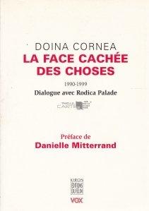 La face cachee des choses: 1990-1999 / Latura ascunsa a lucrurilor: Dialog cu Rodica Palade