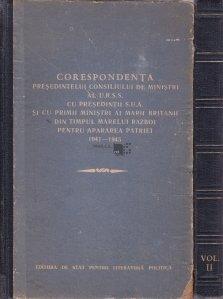 Corespondenta Presedintelui Consiliului de Ministrii al U.R.S.S. cu Presedintii S.U.A. si cu Primii Ministrii ai Marii Britanii din timpul Marelui Razboi pentru Apararea Patriei 1941-1945