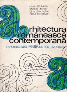 Arhitectura romaneasca contemporana / L'achitecture roumaine contemporaine