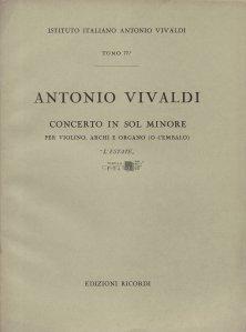 "Antonio Vivaldi / Antonio Vivaldi: Concertul în sol minor pentru vioară, coarde și orga (sau clavecin) ""Vara"""