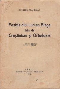 Pozitia dlui Lucian Blaga fata de Crestinism si Ortodoxie