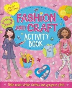 Fashion and Craft / Moda si lucru manual: carte de activitati