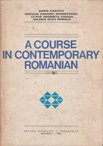A Course in Contemporary Romanian / Curs de limba romana contemporana: introducere in studiul limbii romane