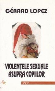 Violentele sexuale asupra copiilor