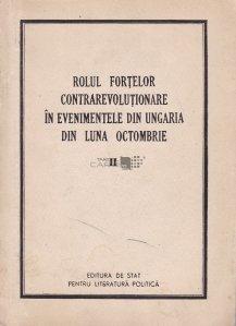 Rolul fortelor contrarevolutionare in evenimentele din Ungaria din luna octombrie