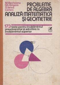 Probleme de algebra, analiza matematica si geometrie