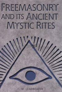 Freemasonry and Its Ancient Mystic Rites / Francmasoneria si anticele ritualuri mistice