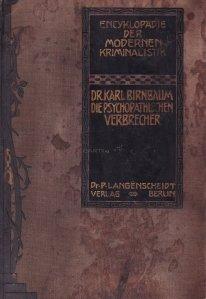 Enzyklopadie der Modern Kriminalistik / Enciclopedie de criminalistica moderna: criminalii psihopati