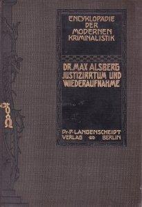 Enzyklopadie der Modern Kriminalistik / Enciclopedie de criminalistica moderna: de justitie si de pierdere a sarcinii