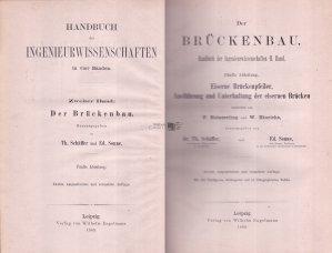 Handbuch der Ingenieurwissenschaften / Manual de stiinte ingineresti: Constructia de poduri - pilonii podurilor de fier, executia si intretinerea podurilor de fier