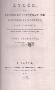 Lycee, ou Cours de litterature ancienne et moderne / Liceul sau Curs de literatura veche si moderna