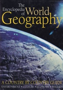The Encyclopedia of World Geography / Enciclopedia geografica a lumii