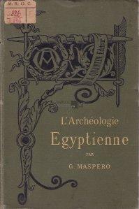 L'archeologie egyptienne / Arheologia egipteana