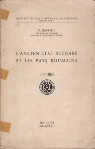 L'ancient etat bulgare et les pays roumains / Vechiul stat bulgar si tarile romane