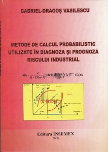 Metode de calcul probabilistic utilizate in diagnoza si prognoza riscului industrial