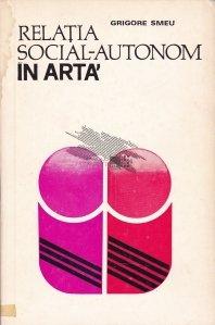 Relatia social-autonom in arta