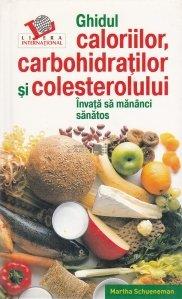 Ghidul caloriilor, carbohidrantilor si colesterolului