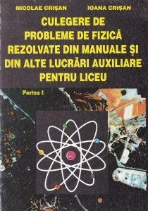 Culegere de probleme de fizica rezolvate din manuale si din alte lucrari auxiliare pentru liceu