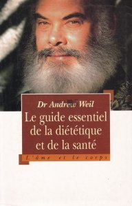 Le guide essentiel de la dietetique et de la sante