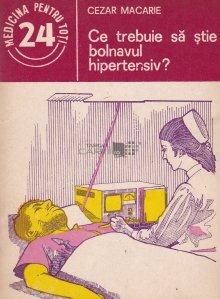 Ce trebuie sa stie bolnavul hipertensiv?