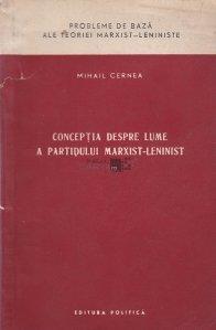 Conceptia despre lume a partidului marxist-leninist
