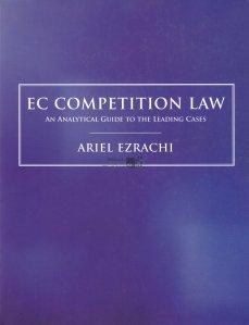 EC Competition Law / Legea concurentei. Un ghid analitic al principalelor cazuri