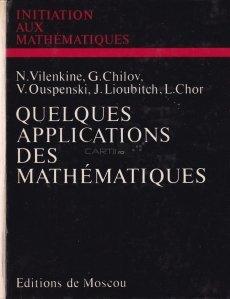 Quelques applications des mathematiques / Cateva aplicatii ale matematicii