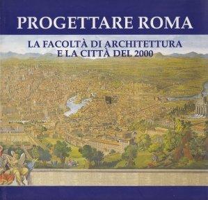 Progettare Roma / Design arhitectural in Roma