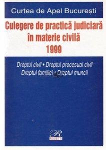 Culegere de practica judiciara in materie civila 1999