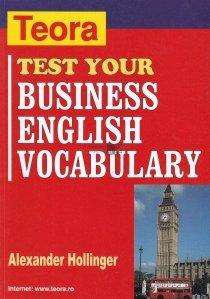 Test Your Business English Vocabulary / Testati-va cunostintele de vocabular de limba engleza pentru afaceri