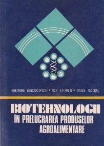 Biotehnologii in prelucrarea produselor agroalimentare