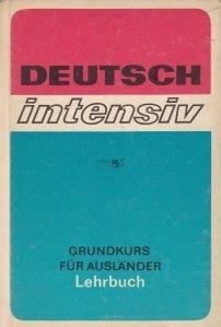 Deutsch Intensiv / Germana intensiva. Curs de baza pentru manualul adresat strainilor