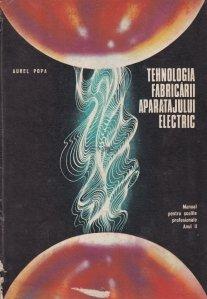 Tehnologia fabricarii aparatajului electric