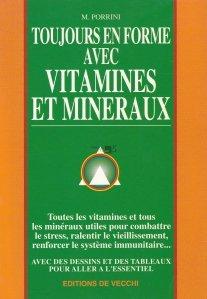 Toujours en forme avec vitamines et mineraux / Mereu in forma cu vitamine si minerale