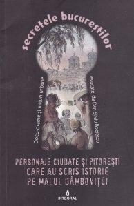 Personaje ciudate si pitoresti care au scris istorie pe malul Dambovitei