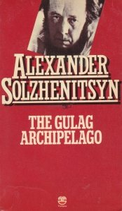 The Gulag Archipelago / Arhipelagul Gulag