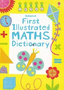 Usborne First Illustrated Maths Dictionary / Primul dictionar Usborne ilustrat de matematica
