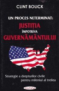 Un proces neterminat: justitia impotriva guvernamantului