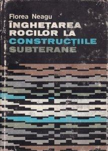 Inghetarea rocilor la constructiile subterane