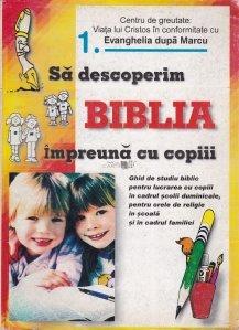 Sa descoperim Biblia impreuna cu copiii / 1