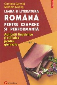 Limba si literatura romana pentru examene si performanta