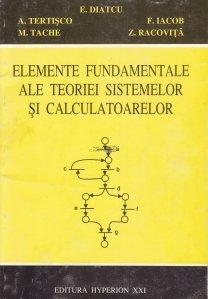 Elemente fundamentale ale teoriei sistemelor si calculatoarelor