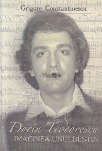Dorin Teodorescu - Imaginea unui destin