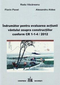 Indrumator pentru evaluarea actiunii vantului asupra constructiilor conform CR 1-1-4 / 2012
