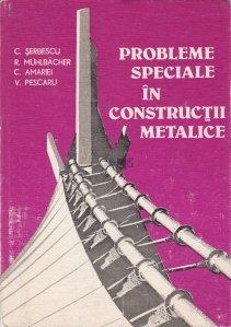 Probleme speciale in constructii metalice