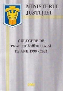 Culegere de practica judiciara pe anii 1999-2002