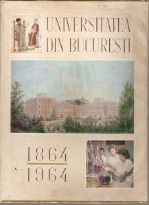 Universitatea din Bucuresti 1864-1964